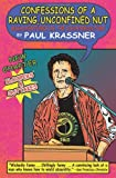 Confessions of a Raving, Unconfined Nut, Paul Krassner, 1593765037