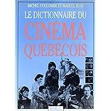 Le Dictionnaire Du Cinema Quebecois