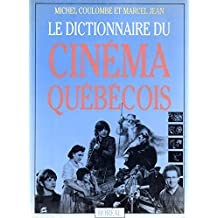 Le Dictionnaire Du Cinema Quebecois