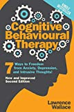Cognitive Behavioural Therapy: 7 Ways to Freedom