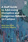 img - for A Staff Guide to Addressing Disruptive and Dangerous Behavior on Campus book / textbook / text book