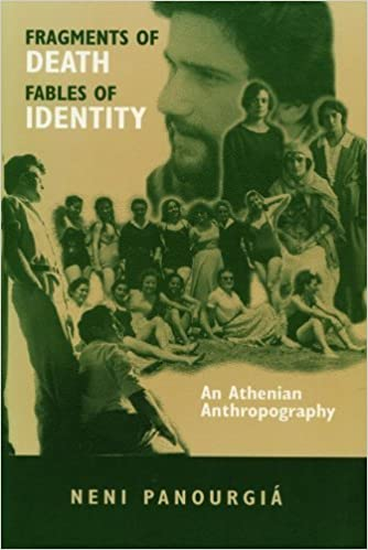Book Fragments of Death, Fables of Identity: An Athenian Anthropography (New Directions in Anthro Writing) by Neni Panourgia (1996)