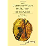The Collected Works of St. John of the Cross (includes The Ascent of Mount Carmel, The Dark Night, The Spiritual Canticle, Th