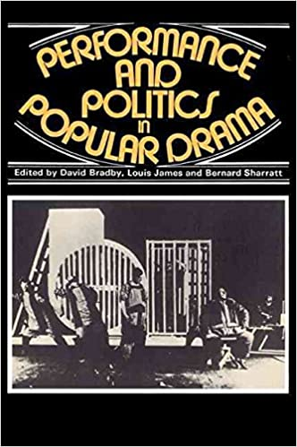 Ebooks pdf téléchargement gratuit [Performance and Politics in Popular Drama: Aspects of Popular Entertainment in Theatre, Film and Television, 1800-1976] (By: David Bradby) [published: January, 1982] B017AJIV9U ePub