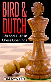 Bird & Dutch: 1.f4 and 1...f5 in Chess Openings by [Sawyer, Tim]