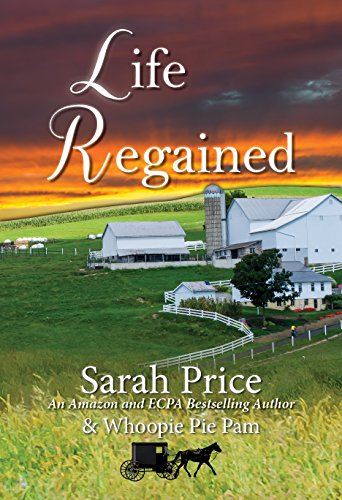 Life Regained (An Amish Friendship Series Book 1) by [Price, Sarah, Jarrell, Whoopie Pie Pam]