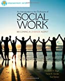 Brooks/Cole Empowerment Series: An Introduction to the Profession of Social Work (Introduction to Social Work / Social Welfare)