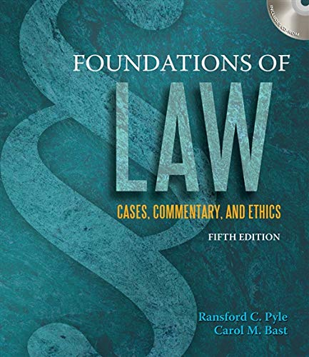 Foundations of Law: Cases, Commentary and Ethics (Introduction To Law For Paralegals 5th Edition)