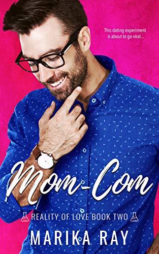Mom-Com (Reality of Love Book 2)