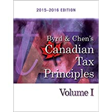 Byrd & Chen's Canadian Tax Principles, 2015 - 2016 Edition, Volume I