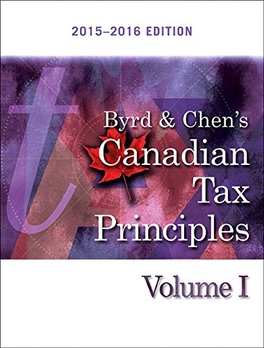 Byrd & Chen's Canadian Tax Principles 2015-2016 Edition