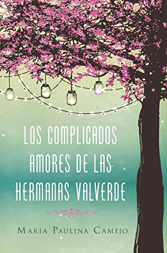 Amazon los complicados amores de las hermanas valverde spanish los complicados amores de las hermanas valverde spanish edition by camejo mara fandeluxe Images