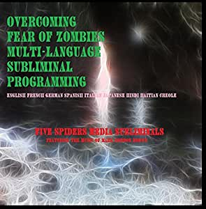 Overcoming Fear of Zombies Multi-Language Subliminal Programming
