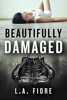 Beautifully Damaged by [Fiore, L.A.]
