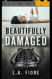 Beautifully Damaged (English Edition)