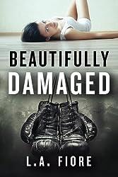 Beautifully Damaged (Beautifully Damaged series)