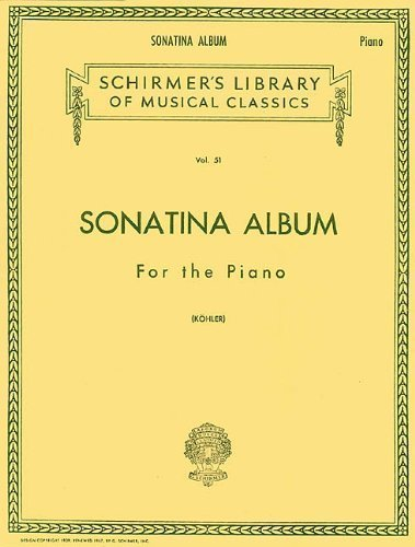 Sonatina Album: Piano Solo (Schirmer's Library of Musical Classics) 50252360 Edition published by G. Schirmer, Inc. (1986) Paperback (Album Sonatina)