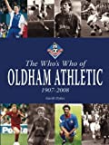 The Who's Who of Oldham Athletic: 1907-2008
