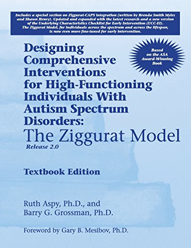 Designing Comprehensive Interventions for High-Functioning Individuals With Autism Spectrum Disorders: The Ziggurat Model-Release 2.0