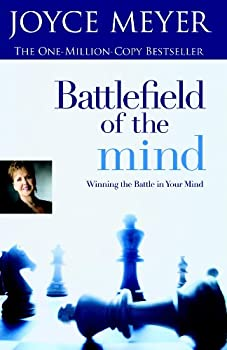 Battlefield of the Mind: Winning the Battle in Your Mind 1577941691 Book Cover