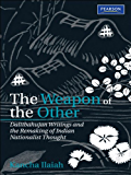 The Weapon Of the Other: Dalitbahujan Writings and the Remaking of Indian Nationalist Thought