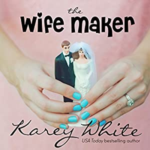 The Wife Maker: The Husband Maker, Book 3 Audiobook