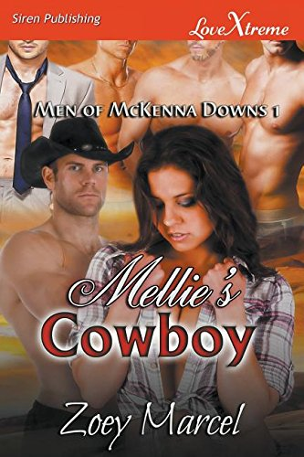 Mellie's Cowboy [Men of McKenna Downs 1] (Siren Publishing Lovextreme Forever)