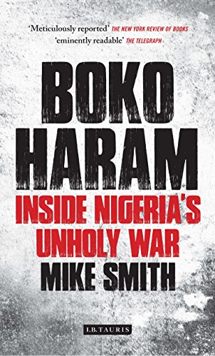 Boko Haram: Inside Nigerias Unholy War [Mike Smith] (Tapa Blanda)