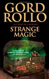 Strange Magic, Gord Rollo, 0843963336