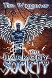 The Harmony Society, Tim Waggoner, 1937128296