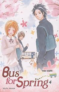 Bus for Spring, tome 4  par Maki Usami