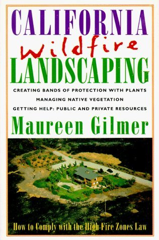 California Wildfire Landscaping by Maureen Gilmer (1994-08-01)