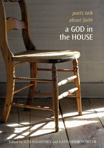 A God in the House: Poets Talk About Faith (The Tupelo Press Lineage Series)