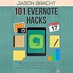 Evernote: 101 Evernote Hacks!: Become an Everyone Ninja and Accomplish Any Goal, Smash Any Task, and Crush Life | Jason Bracht