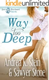 Way Too Deep (Love Overboard Book 1)
