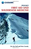 Pocket First Aid and Wilderness Medicine, Jim Duff and Peter Gormly, 1852847158