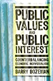 img - for Public Values and Public Interest: Counterbalancing Economic Individualism (Public Management and Change) book / textbook / text book