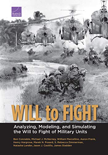 Will to Fight: Analyzing, Modeling, and Simulating the Will to Fight of Military Units