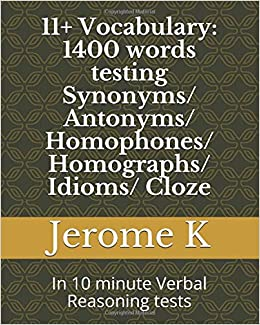 11+ Vocabulary: 1400 words testing Synonyms/ Antonyms/ Homophones