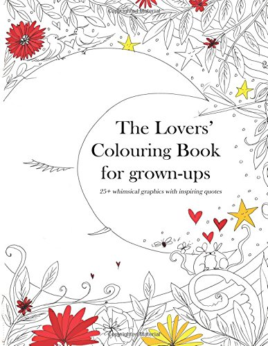 The Lovers\' Colouring Book for Grown-Ups: 25+ Whimsical ...