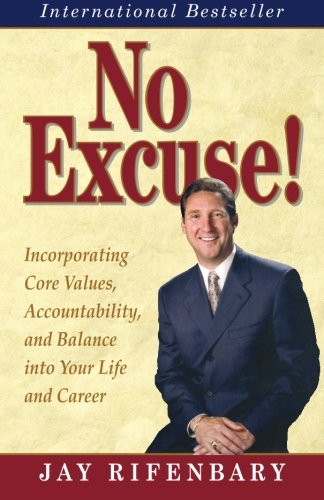 Pdf Business No Excuse! Incorporating Core Values, Accountability, and Balance into Your Life and Career