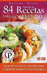 SELECCIÓN DE 84 RECETAS PARA SORPRENDER: Exquisitos platos y postres para compartir momentos inolvidables (Colección Cocina Práctica nº 47) (Spanish Edition)