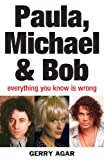 Paula, Michael and Bob: Everything You Know Is Wrong