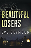 Beautiful Losers: A Novel of Suspense (A Kim Slade Novel)