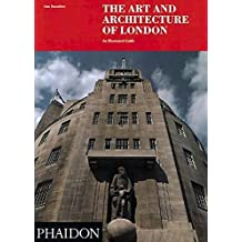 The Art and Architecture of London: An Illustrated Guide