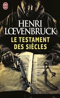 Le testament des siècles, Loevenbruck, Henri