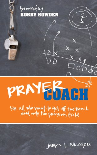 Prayer Coach: For all who want to get off the Bench and onto the praying Field by [Nicodem, James L.]