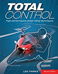 Today's super high-performance bikes are the most potent vehicles ever sold to the public and they demand advanced riding skills. This is the perfect book for riders who want to take their street riding skills to a higher level. Total ...