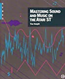 Mastering Sound and Music on the Atari ST, Tim Knight, 0895883910