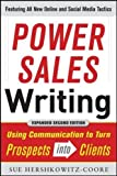 Power Sales Writing, Revised and Expanded Edition: Using Communication to Turn Prospects into Clients (Marketing/Sales/Advertising & Promotion)